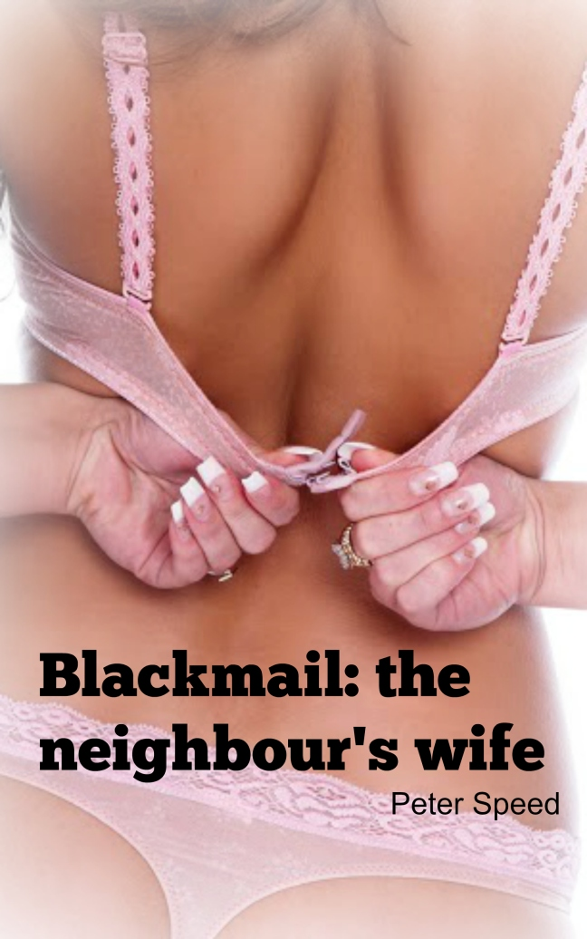 Blackmail - the neighbour's wife